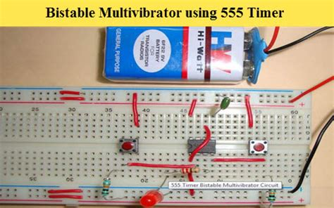 Tutorial on Bistable Multivibrator Using 555 Timer And its