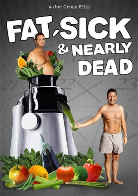 Fat, Sick & Nearly Dead Movie Plus How To Reboot Your
