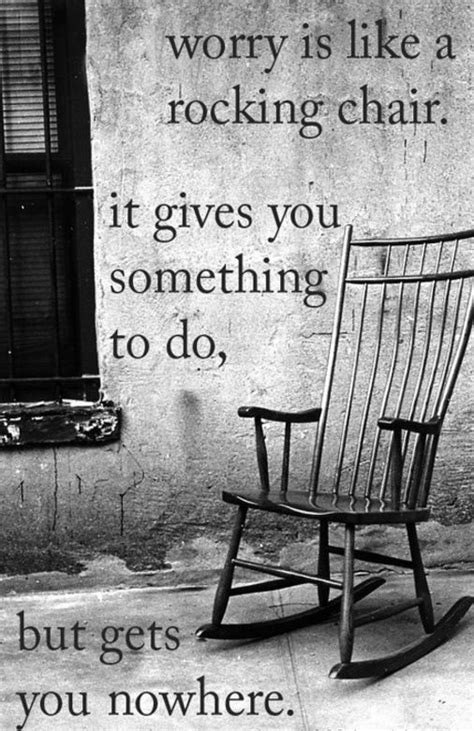 Sayings Worry Quote Image - Worry is like a rocking chair